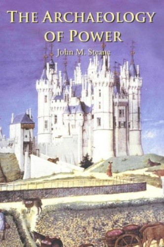 The Archaeology of Power By John Steane