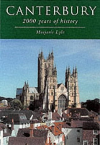 Canterbury: 2000 Years of History By Marjorie Lyle
