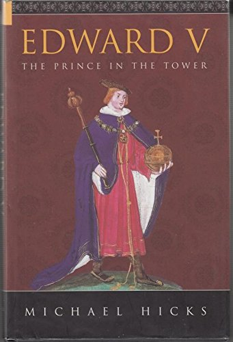 Edward V: The Prince in the Tower by Michael Hicks