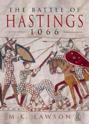 The Battle of Hastings 1066 By M.K. Lawson