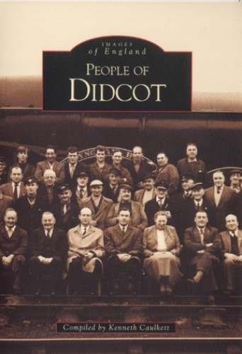People of Didcot (Images of England) By Kenneth Caulkett