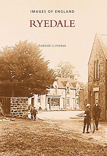 Ryedale: Images of England (Archive Photographs: Images of England) Compiled by Gordon Clitheroe