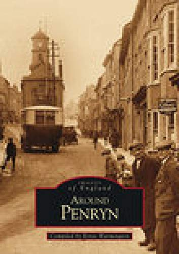 Around Penryn (Images of England) By Ernie Warmington