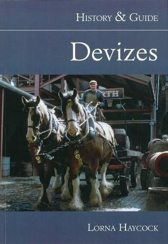Devizes: History & Guide by Lorna Haycock