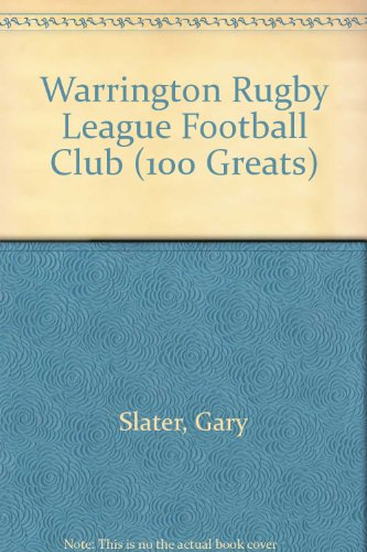 Warrington Rugby League Football Club By Gary Slater