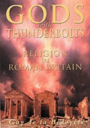 Gods with Thunderbolts By Guy de la Bedoyere