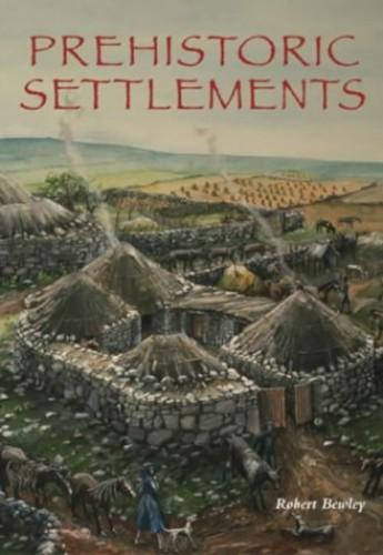 Prehistoric Settlements By Robert Bewley