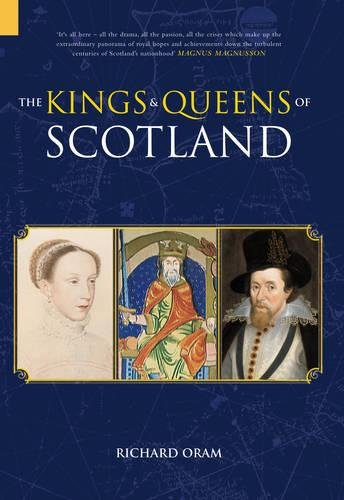 The Kings & Queens of Scotland By Richard Oram