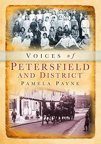 Voices of Petersfield & District By Pamela Payne
