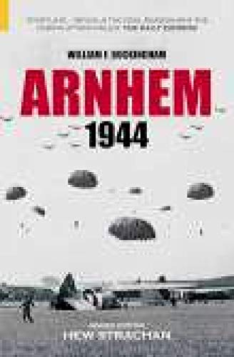 Arnhem 1944 (Battles & Campaigns) by William F. Buckingham