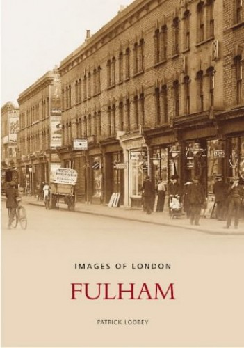 Fulham (Images of England) By Patrick Loobey
