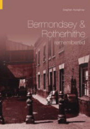 Bermondsey and Rotherhithe Remembered (Archive Photographs) By Stephen Humphrey