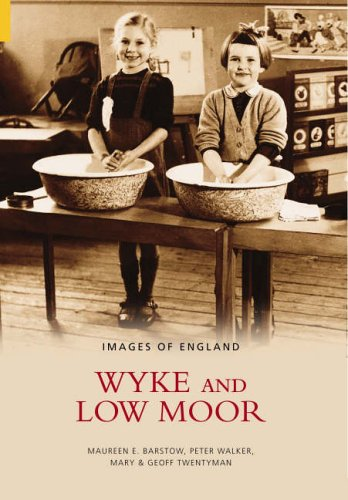 Wyke and Low Moor (Images of England) By Maureen E. Barstow