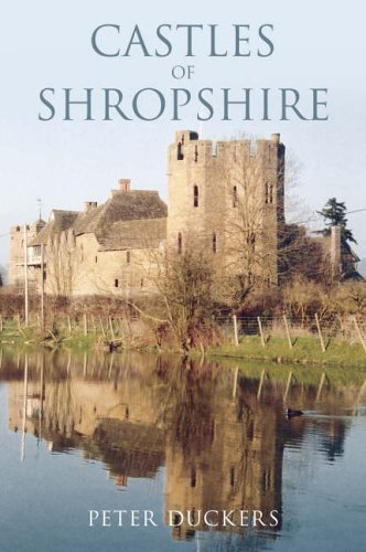 Castles of Shropshire by Peter Duckers