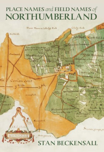 Place Names & Field-names of Northumberland By Stan Beckensall