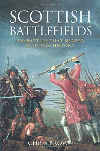 Scottish Battlefields By Dr Chris Brown