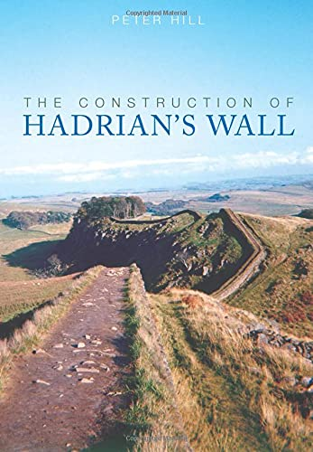 The Construction of Hadrian's Wall By Peter Hall