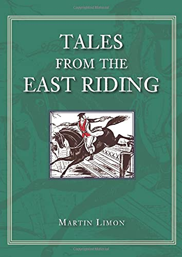 Tales from the East Riding By Martin Limon