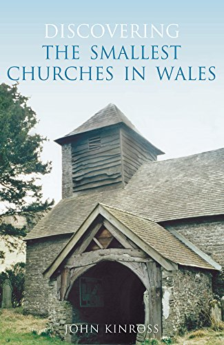 Discovering the Smallest Churches in Wales By John Kinross