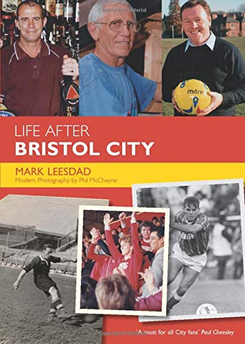 Life After Bristol City FC By Don Veale