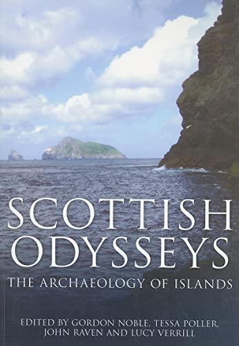 Scottish Odysseys: The Archaeology of Islands By J. Raven