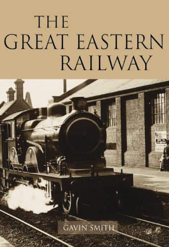 The Great Eastern Railway By Gavin Smith