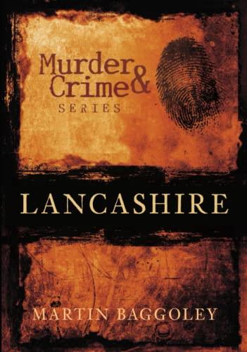 Lancashire Murder & Crime By Martin Baggoley