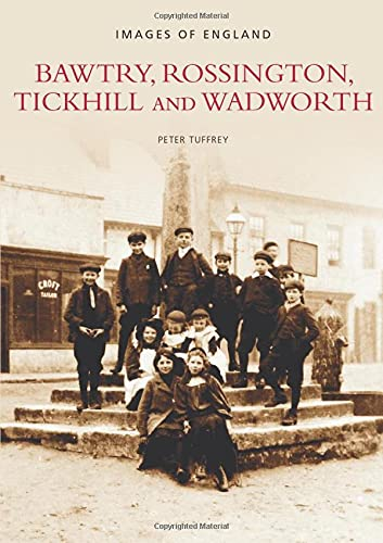 Bawtry, Rossington, Tickhill and Wadworth By Peter Tuffrey