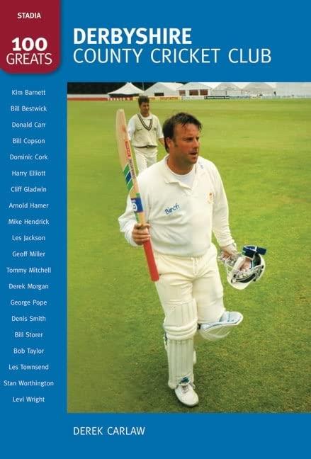 Derbyshire County Cricket CLub By Derek Carlaw