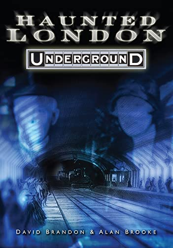 Haunted London Underground By David Brandon