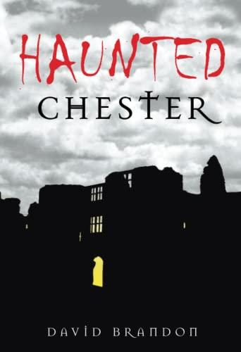 Haunted Chester By David Brandon