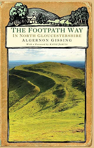 The Footpath Way in North Gloucestershire By Algernon Gissing
