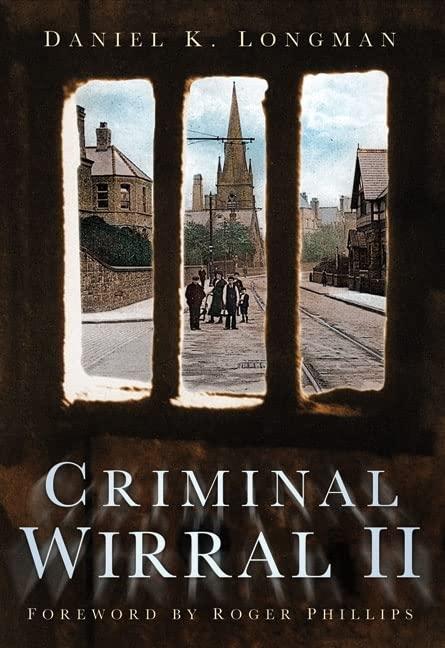 Criminal Wirral II By Daniel K Longman