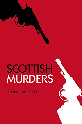 Scottish Murders By Martin Baggoley