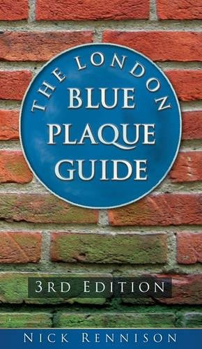 The London Blue Plaque Guide: Third Edition By Nick Rennison
