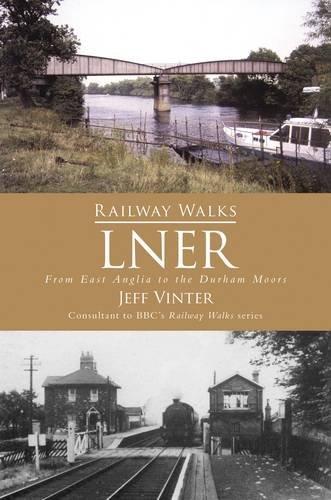 Railway Walks: LNER By Jeff Vinter