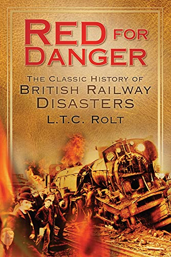 Red for Danger: The Classic History Of British Railway Disasters By L. T. C. Rolt