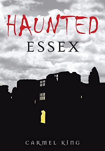 Haunted Essex by Carmel King