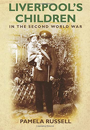 Liverpool's Children in the Second World War By Pamela Russell