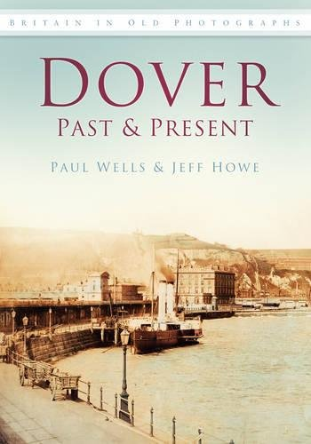 Dover Past & Present By Paul Wells