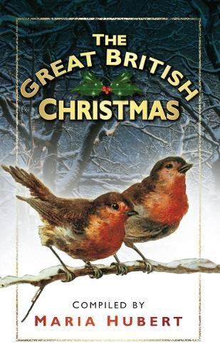 The Great British Christmas by Maria Hubert