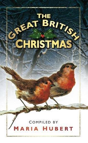 The Great British Christmas By Maria Hubert