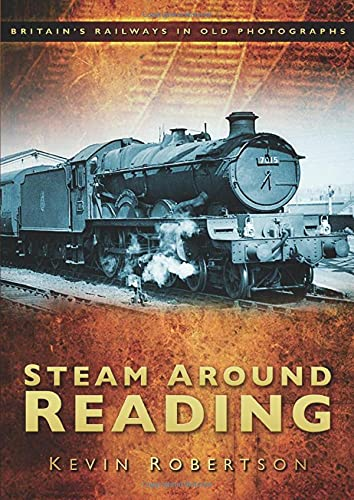 Steam Around Reading By Kevin Robertson