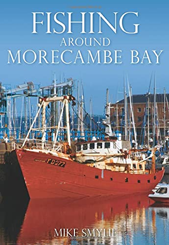 Fishing Around Morecambe Bay By Mike Smylie