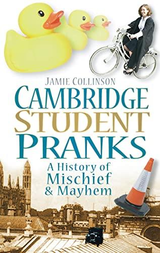Cambridge Student Pranks By Jamie Collinson