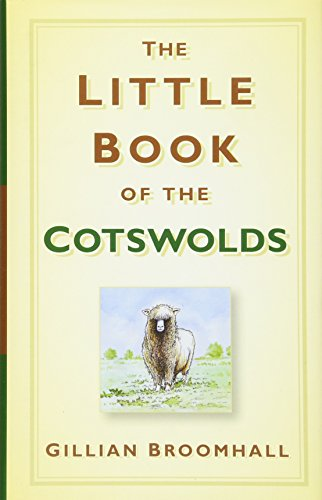 The Little Book of the Cotswolds By Gillian Broomhall