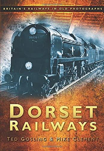 Dorset Railways By Ted Gosling