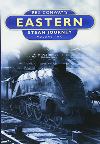 Rex Conway's Eastern Steam Journey: Volume Two By Rex Conway