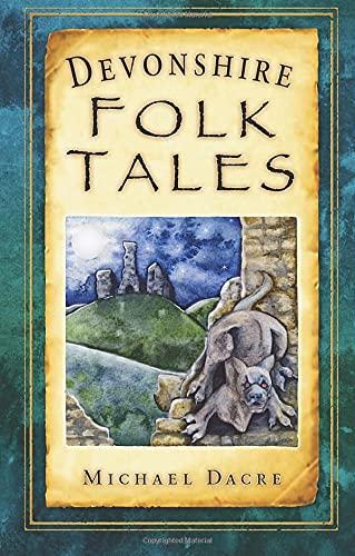Devonshire Folk Tales By Michael Dacre