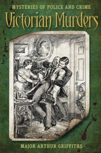 Victorian Murders By Major Arthur Griffiths